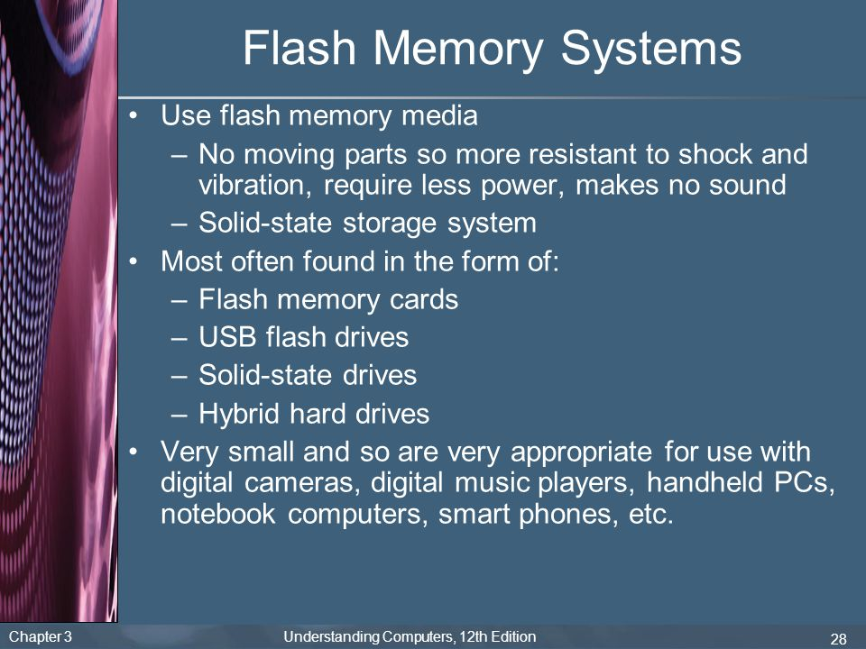 Flash Memory Systems Use flash memory media