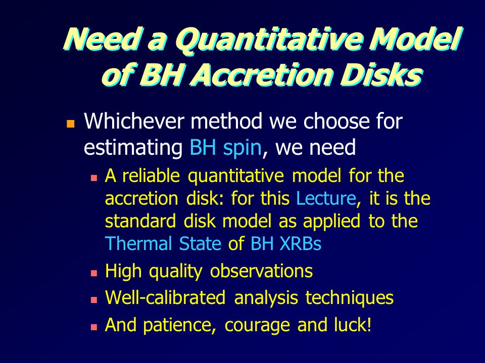 Need a Quantitative Model of BH Accretion Disks