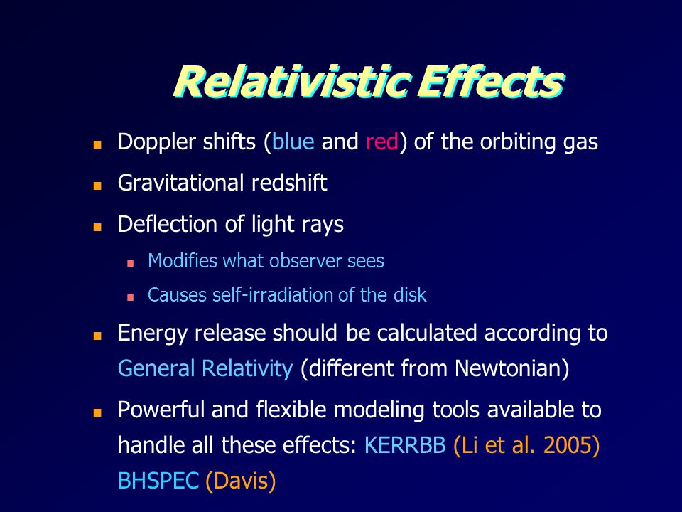 Relativistic Effects Doppler shifts (blue and red) of the orbiting gas