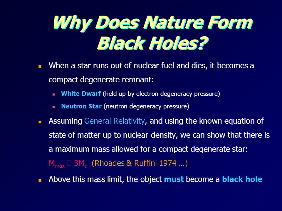 Why Does Nature Form Black Holes