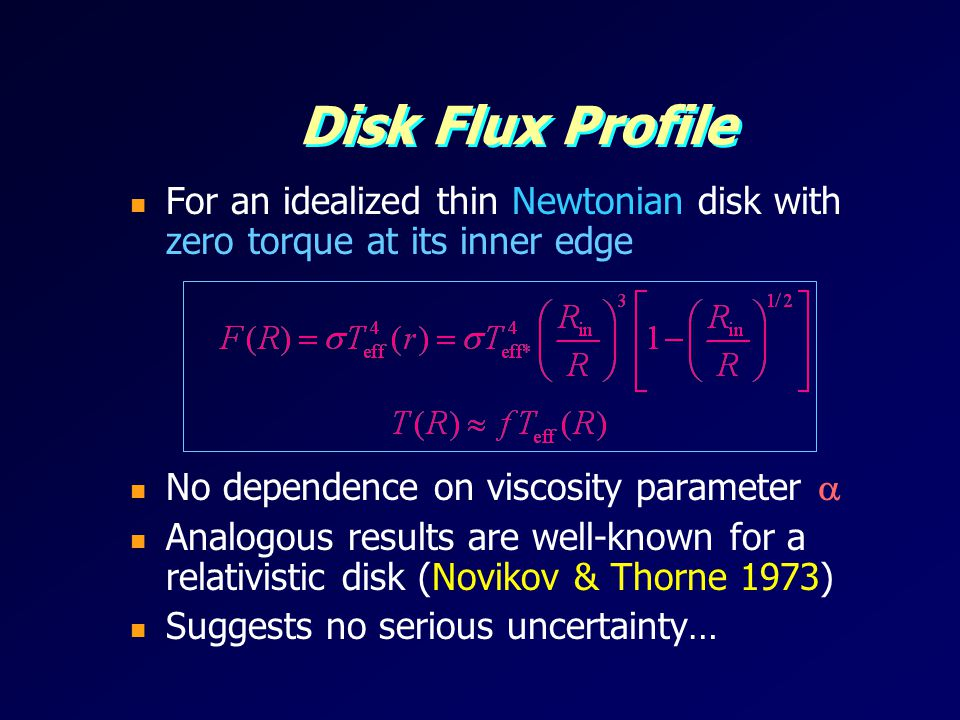 Disk Flux Profile For an idealized thin Newtonian disk with zero torque at its inner edge. No dependence on viscosity parameter 