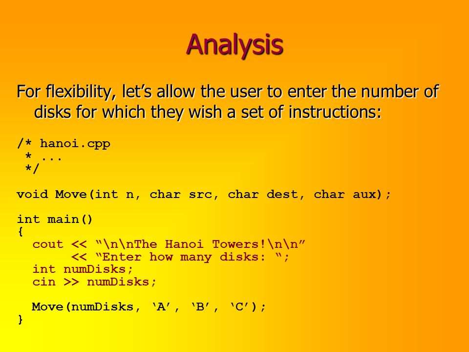 Analysis For flexibility, let's allow the user to enter the number of disks for which they wish a set of instructions: