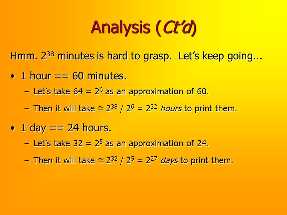 Analysis (Ct'd) Hmm. 238 minutes is hard to grasp. Let's keep going...