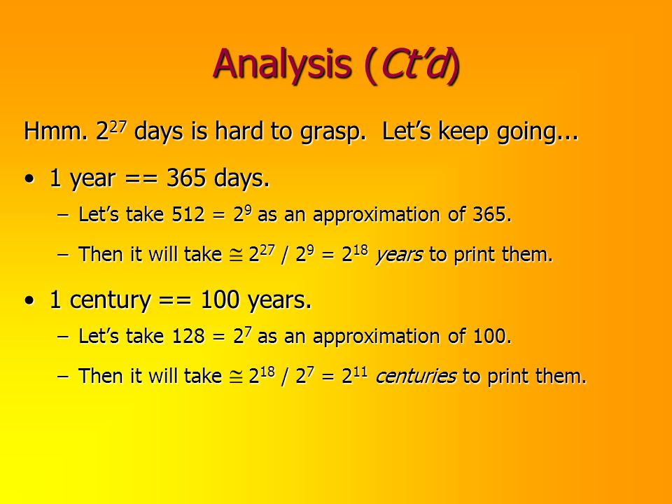 Analysis (Ct'd) Hmm. 227 days is hard to grasp. Let's keep going...