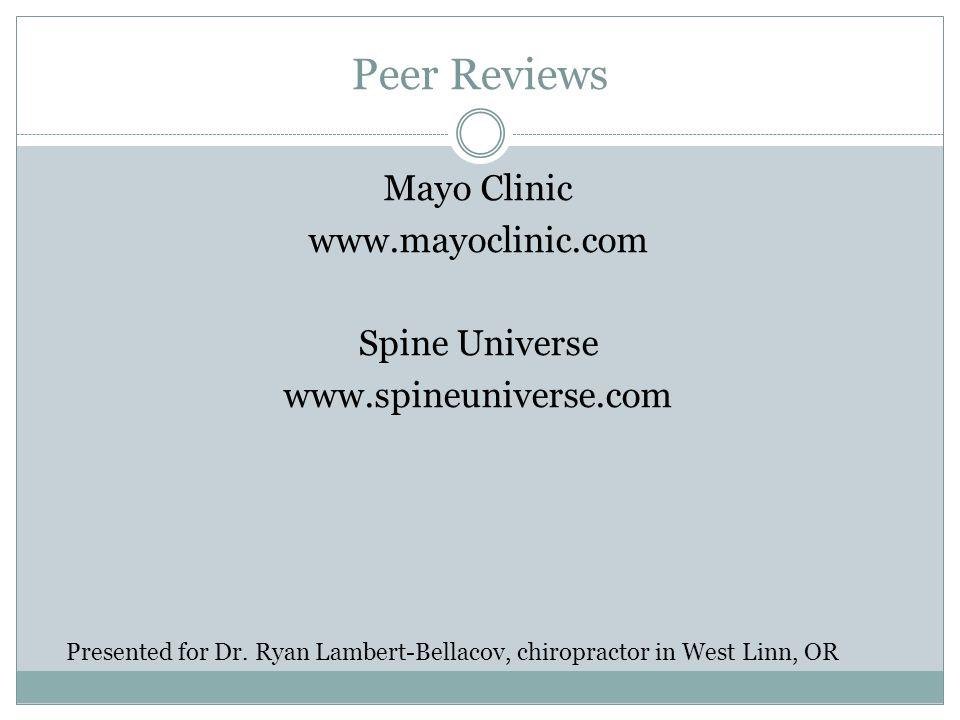 Mayo Clinic www.mayoclinic.com Spine Universe www.spineuniverse.com