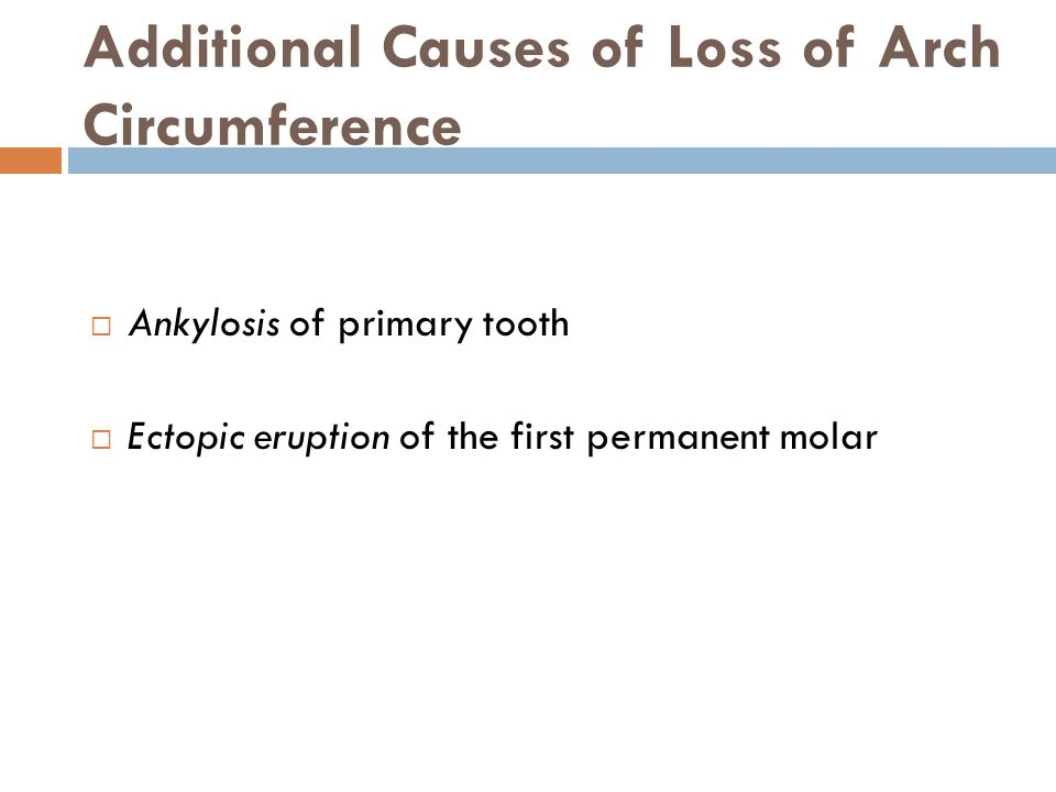 Additional Causes of Loss of Arch Circumference
