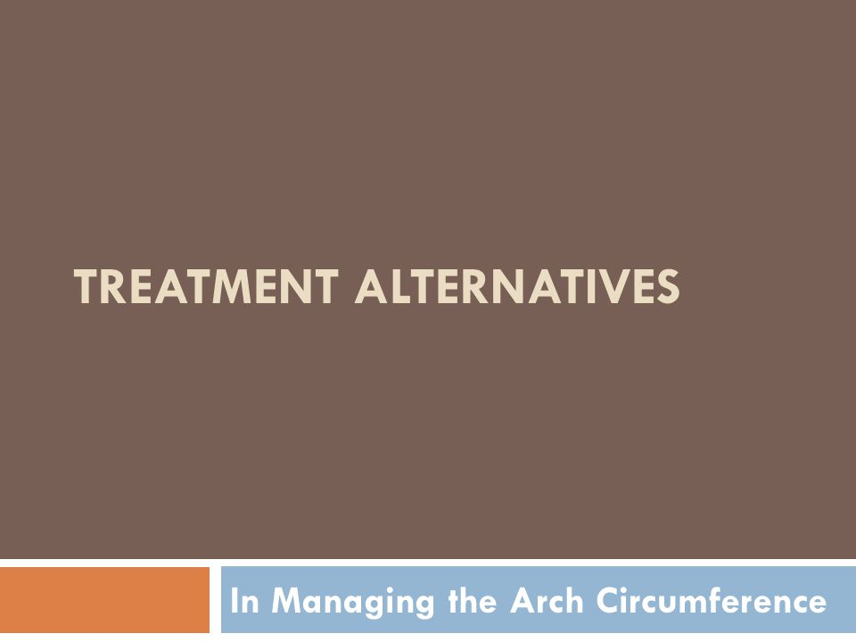 TREATMENT ALTERNATIVES