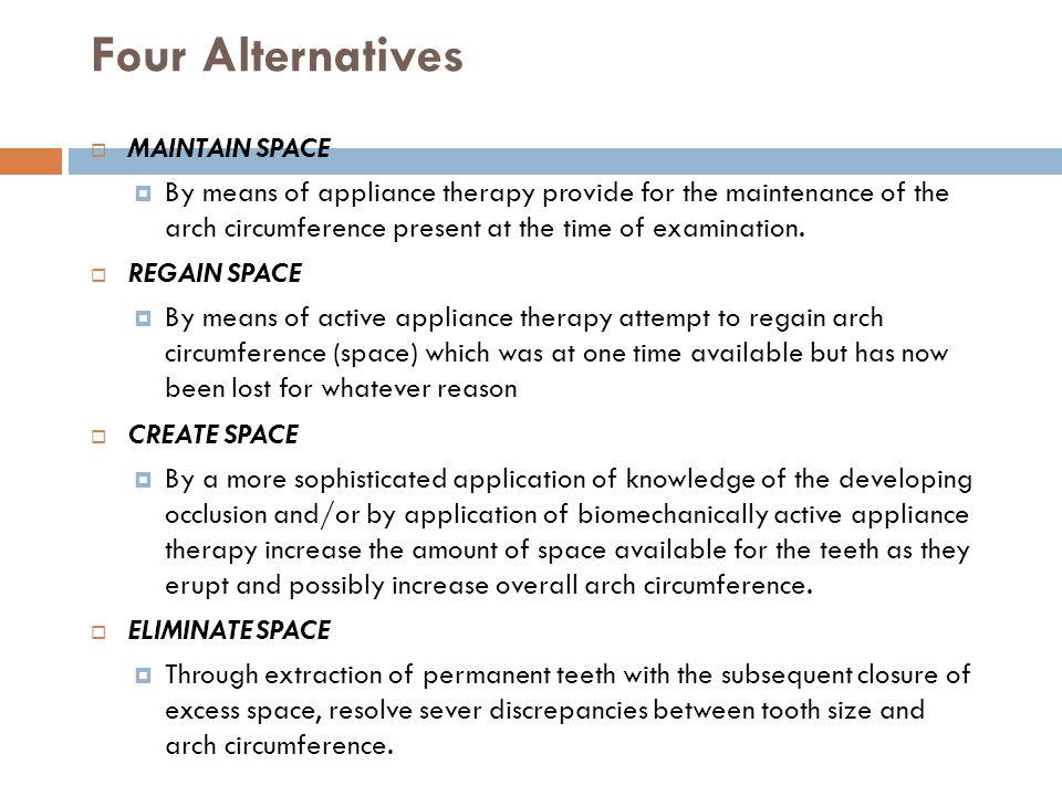 Four Alternatives MAINTAIN SPACE
