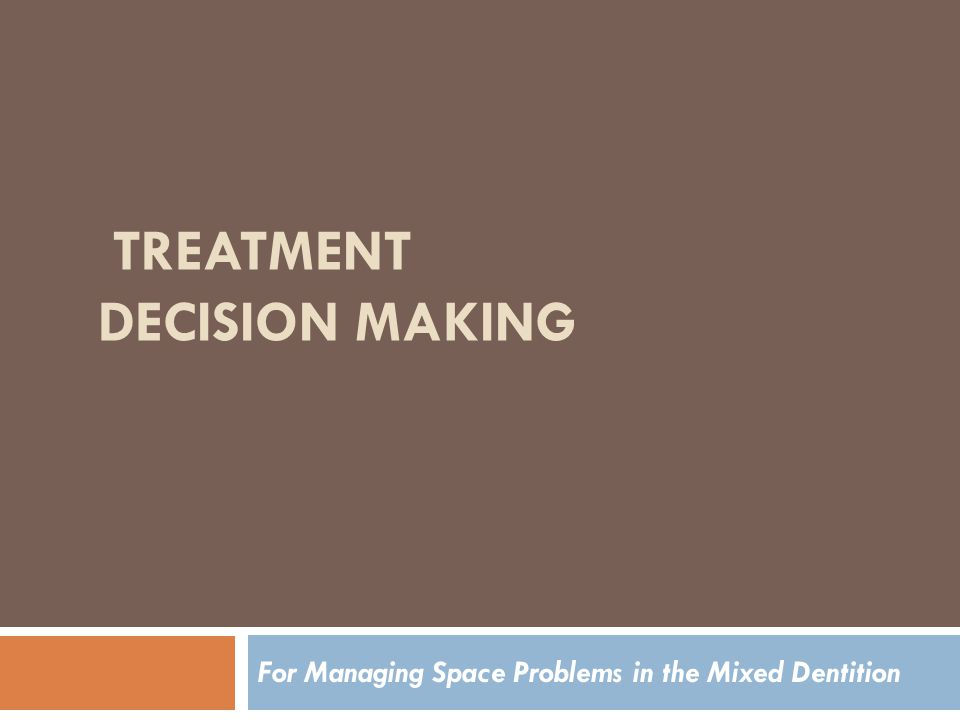 TREATMENT DECISION MAKING