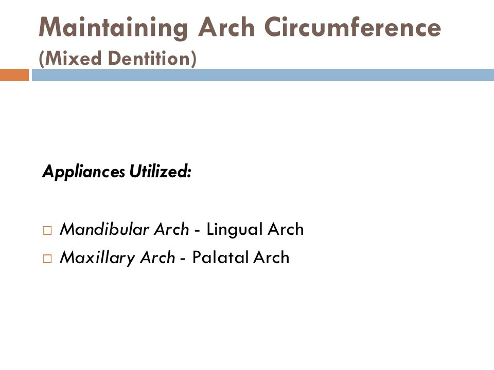 Maintaining Arch Circumference (Mixed Dentition)