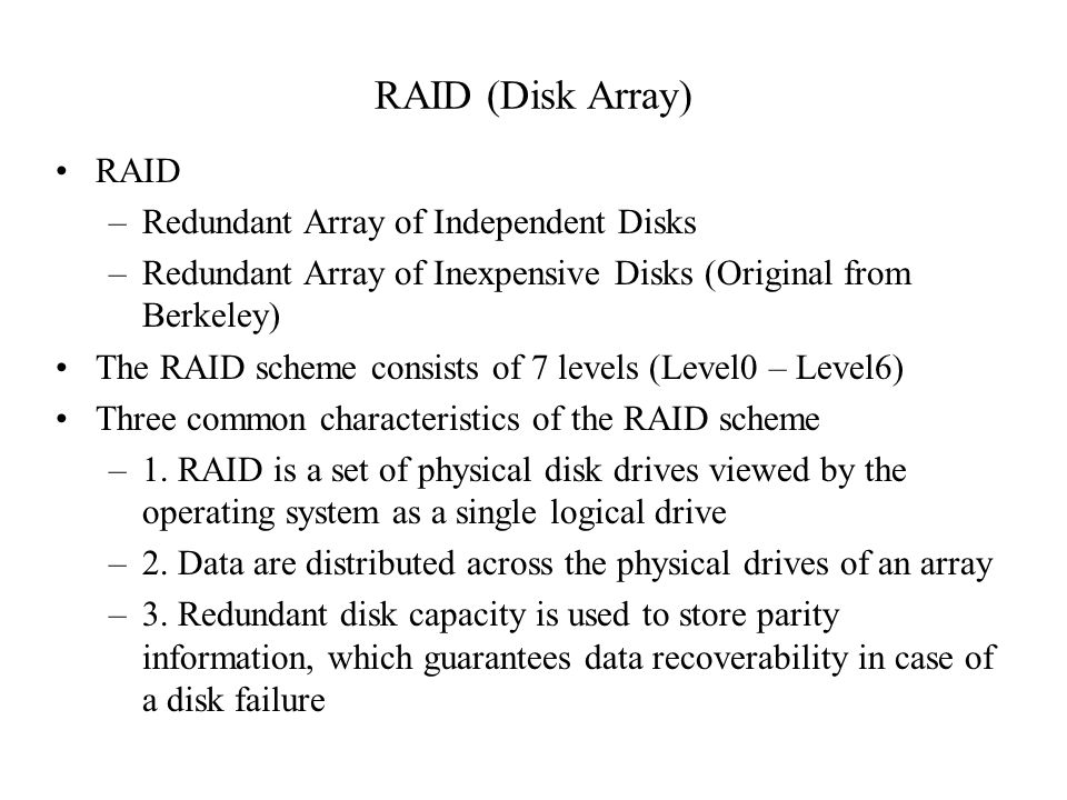 RAID (Disk Array) RAID Redundant Array of Independent Disks