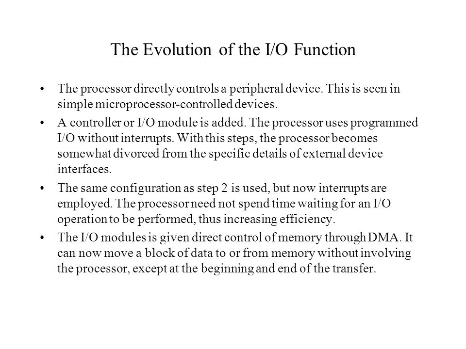 The Evolution of the I/O Function