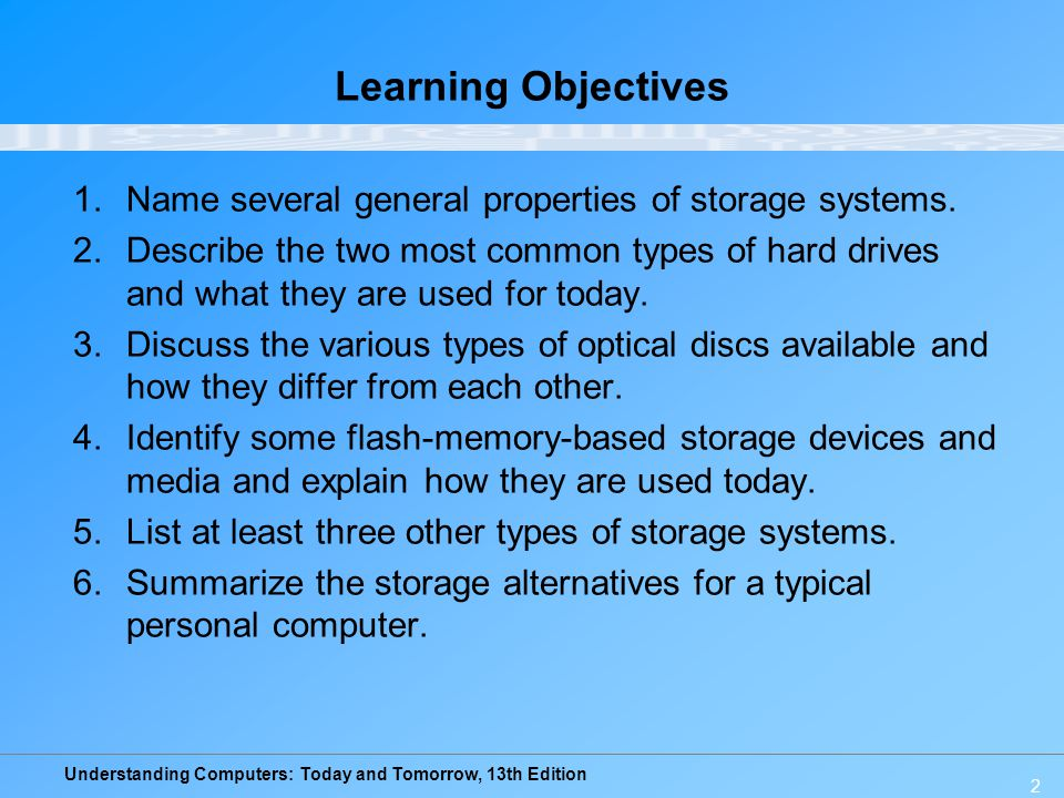 Learning Objectives Name several general properties of storage systems.