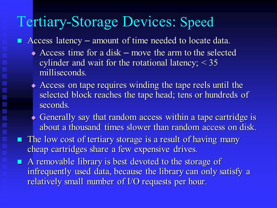 Tertiary-Storage Devices: Speed