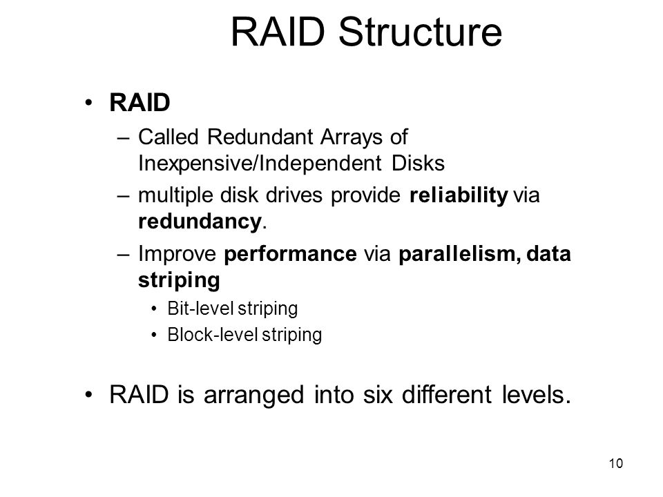 RAID Structure RAID RAID is arranged into six different levels.