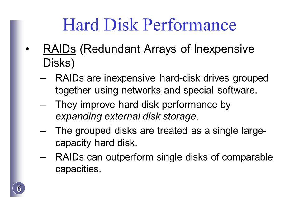 Hard Disk Performance RAIDs (Redundant Arrays of Inexpensive Disks)