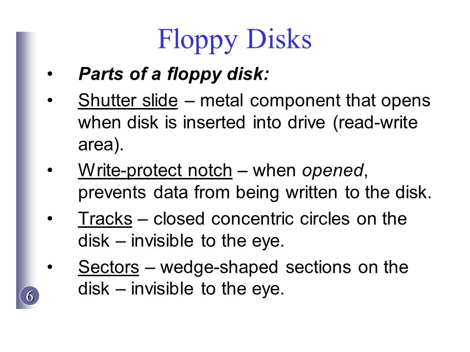 Floppy Disks Parts of a floppy disk: