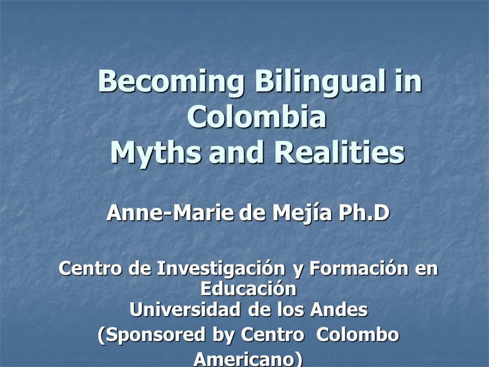 Becoming Bilingual in Colombia Myths and Realities