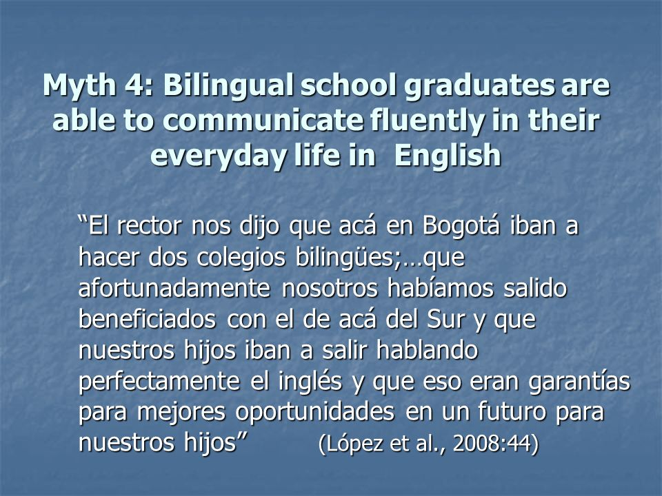 Myth 4: Bilingual school graduates are able to communicate fluently in their everyday life in English