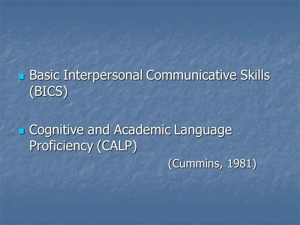 Basic Interpersonal Communicative Skills (BICS)
