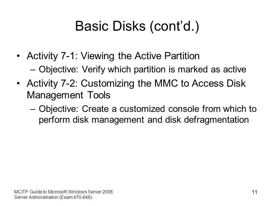 Basic Disks (cont'd.) Activity 7-1: Viewing the Active Partition
