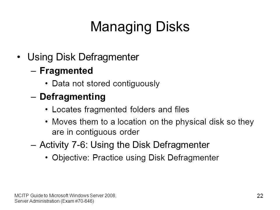 Managing Disks Using Disk Defragmenter Fragmented Defragmenting