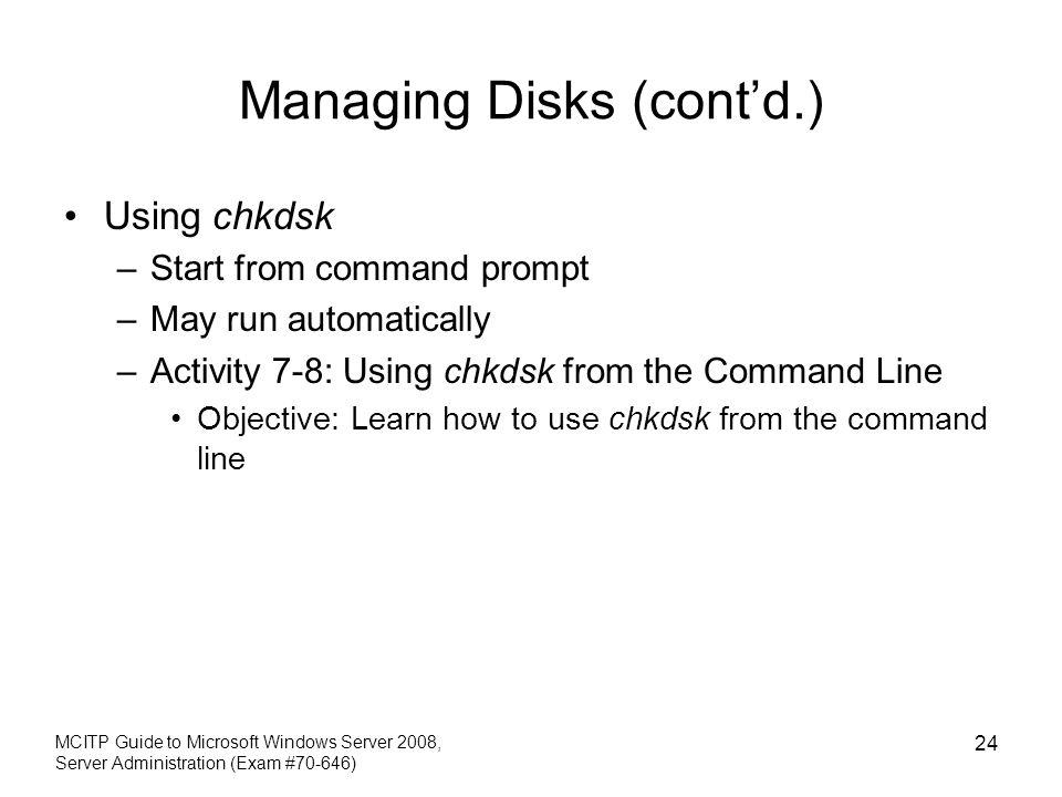 Managing Disks (cont'd.)