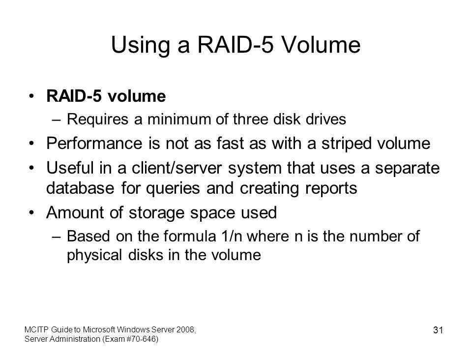 Using a RAID-5 Volume RAID-5 volume
