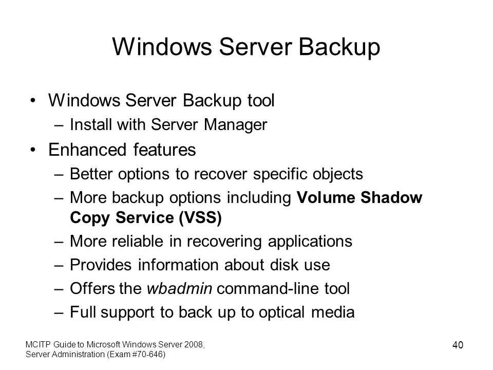 Windows Server Backup Windows Server Backup tool Enhanced features