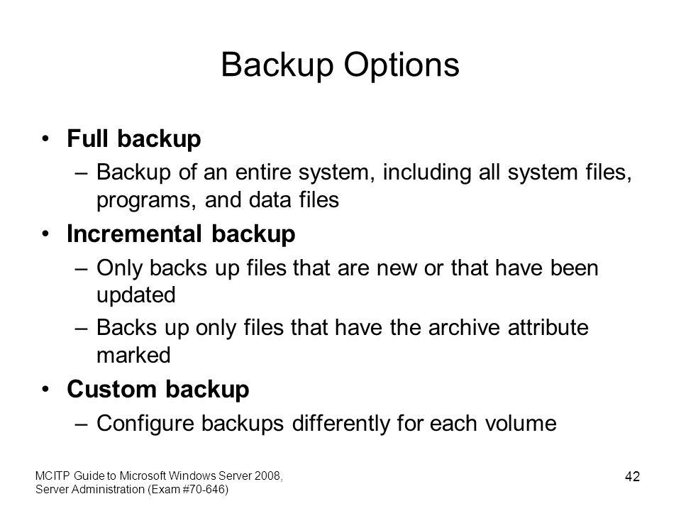 Backup Options Full backup Incremental backup Custom backup