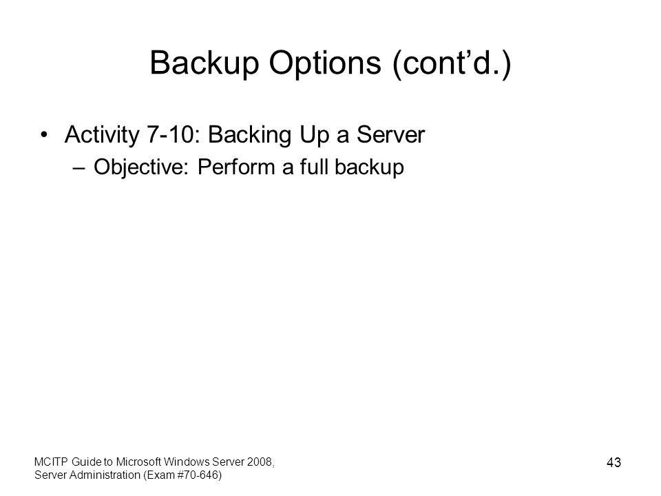 Backup Options (cont'd.)