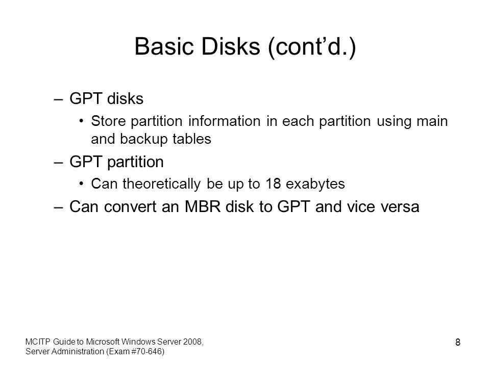 Basic Disks (cont'd.) GPT disks GPT partition