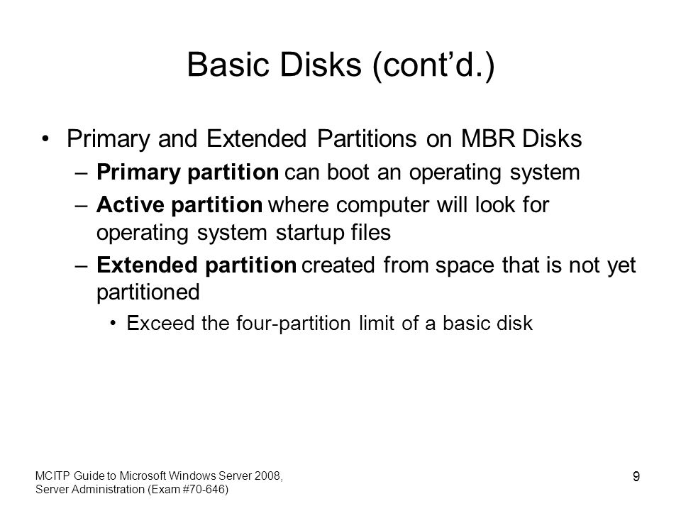 Basic Disks (cont'd.) Primary and Extended Partitions on MBR Disks