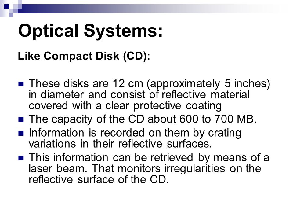 Optical Systems: Like Compact Disk (CD):