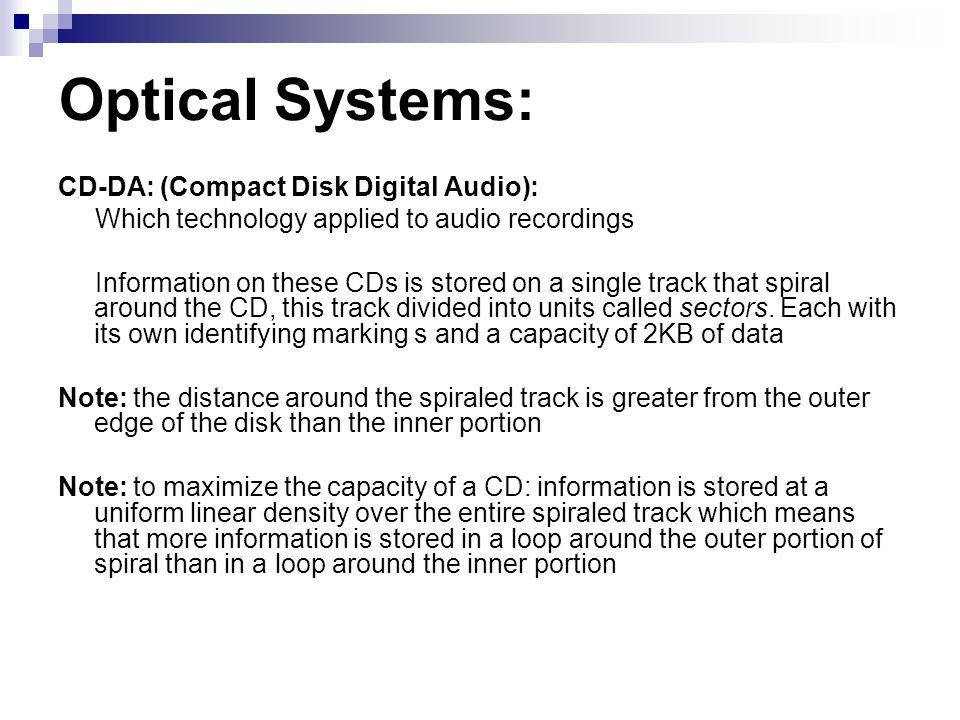 Optical Systems: CD-DA: (Compact Disk Digital Audio):