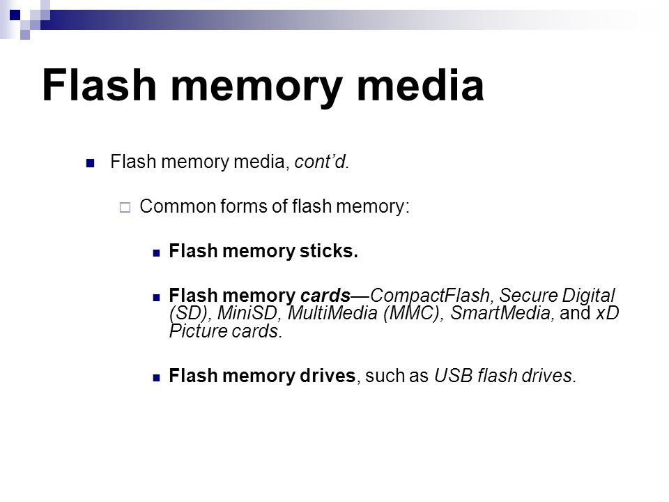 Flash memory media Flash memory media, cont'd.