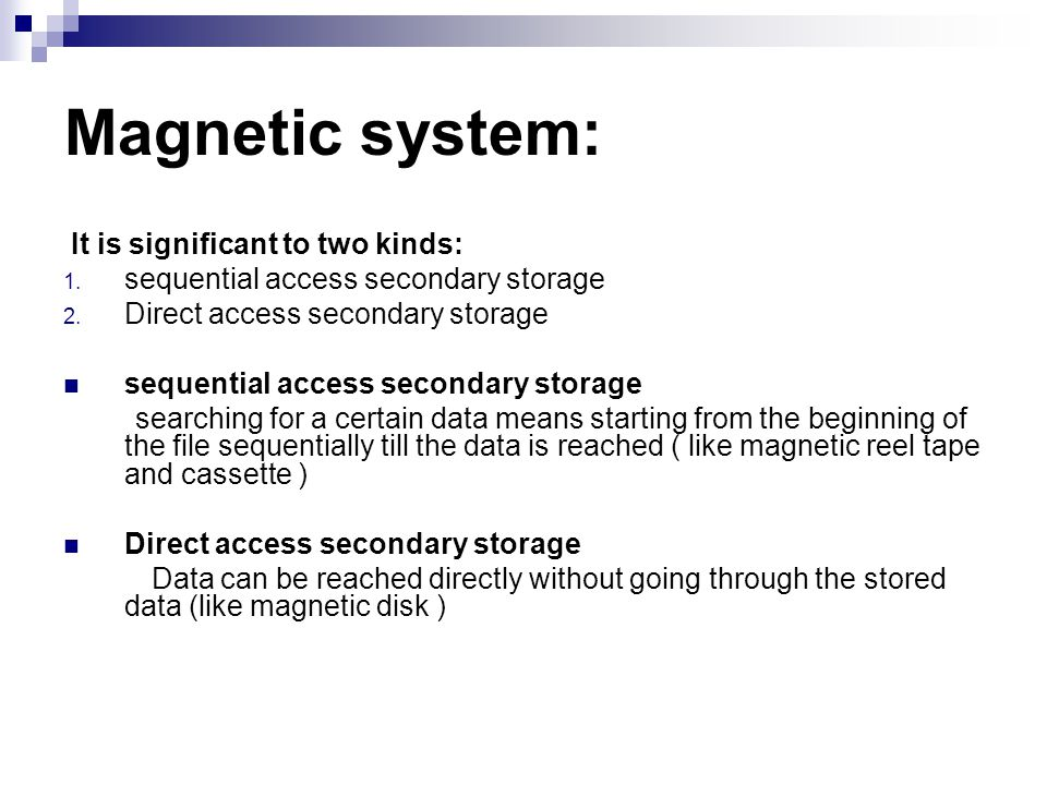 Magnetic system: It is significant to two kinds: