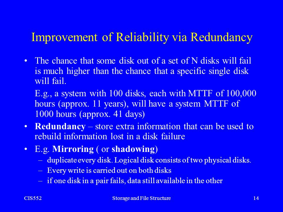 Improvement of Reliability via Redundancy