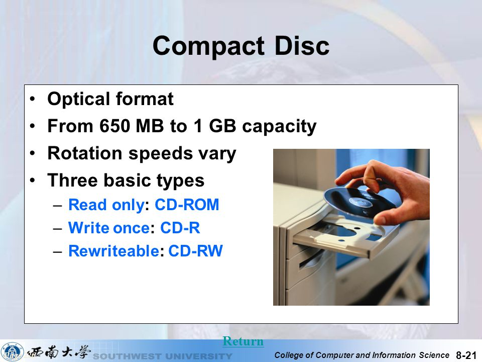 Compact Disc Optical format From 650 MB to 1 GB capacity