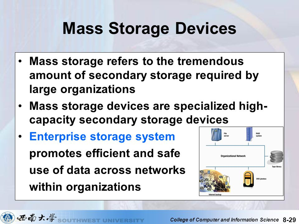 Mass Storage Devices Mass storage refers to the tremendous amount of secondary storage required by large organizations.