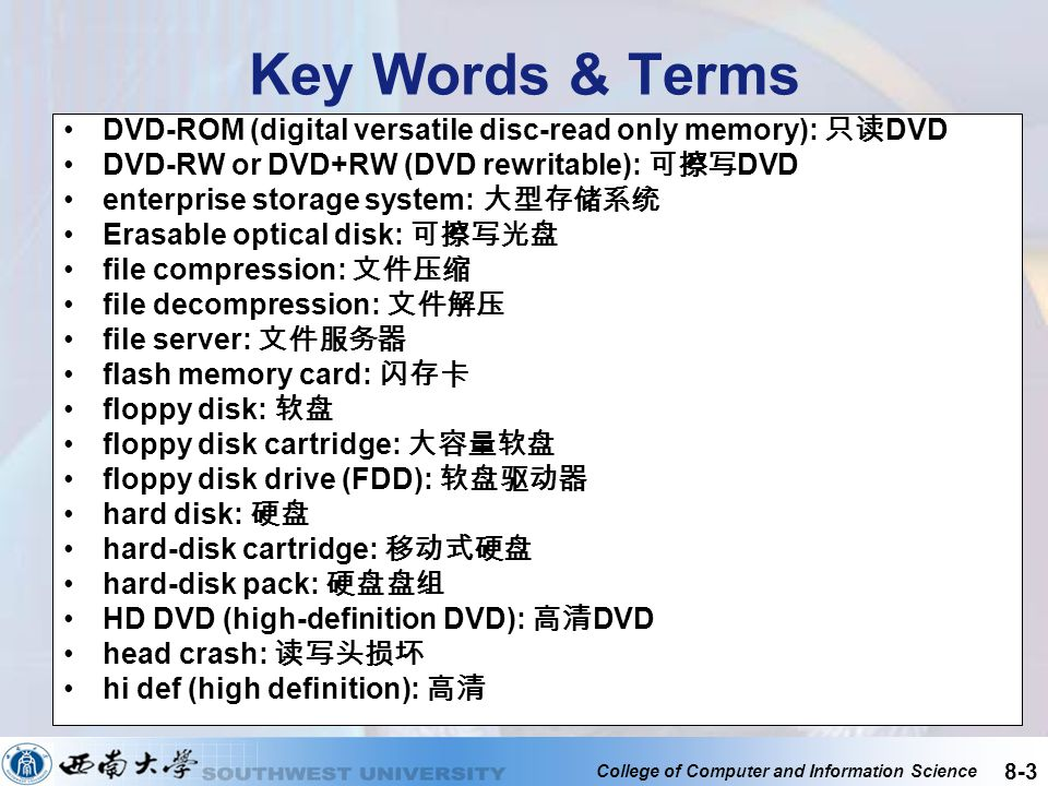 Key Words & Terms DVD-ROM (digital versatile disc-read only memory): 只读DVD. DVD-RW or DVD+RW (DVD rewritable): 可擦写DVD.