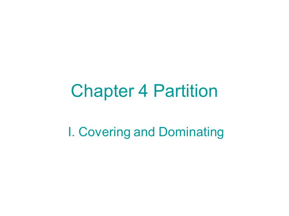 Chapter 4 Partition I. Covering and Dominating