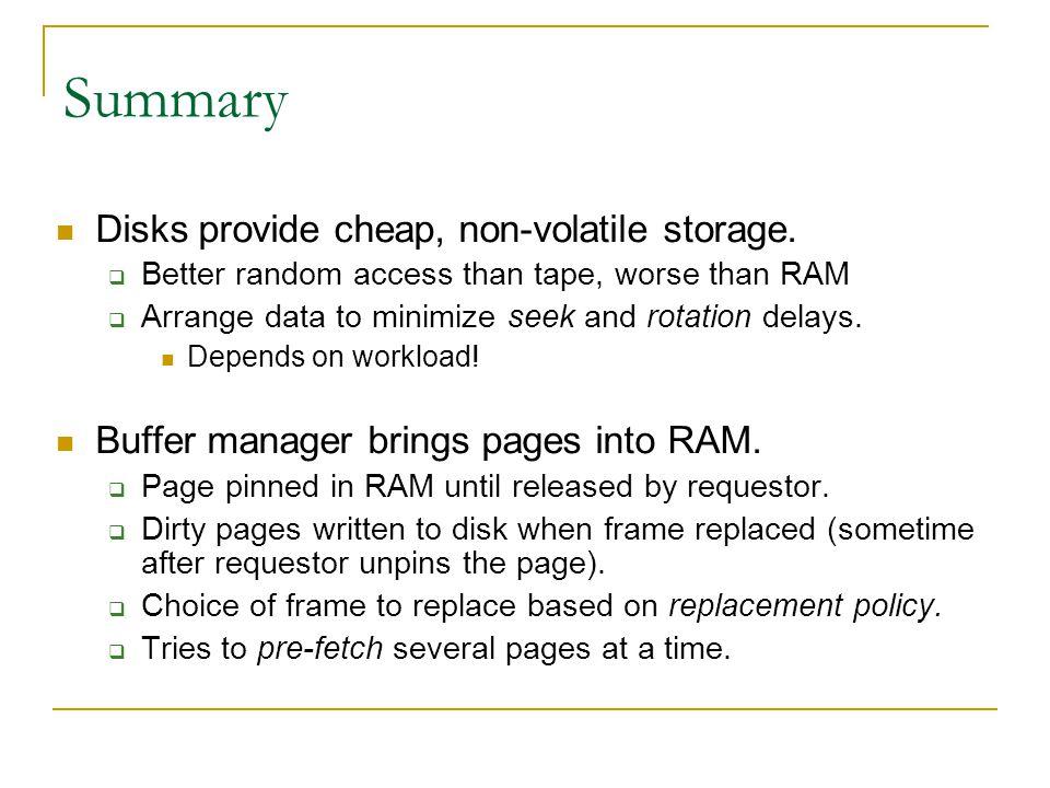 Summary Disks provide cheap, non-volatile storage.