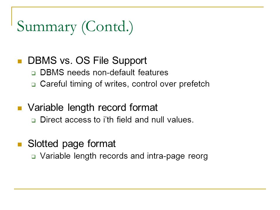 Summary (Contd.) DBMS vs. OS File Support