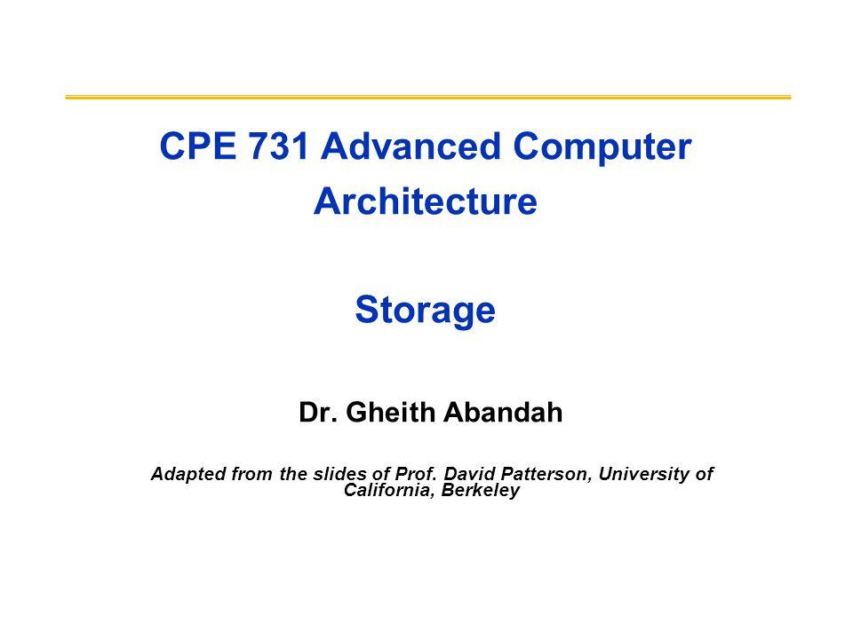 CPE 731 Advanced Computer Architecture Storage
