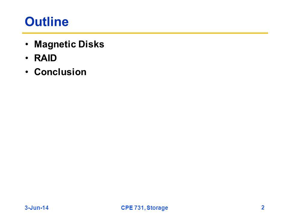Outline Magnetic Disks RAID Conclusion 31-Mar-17 CPE 731, Storage