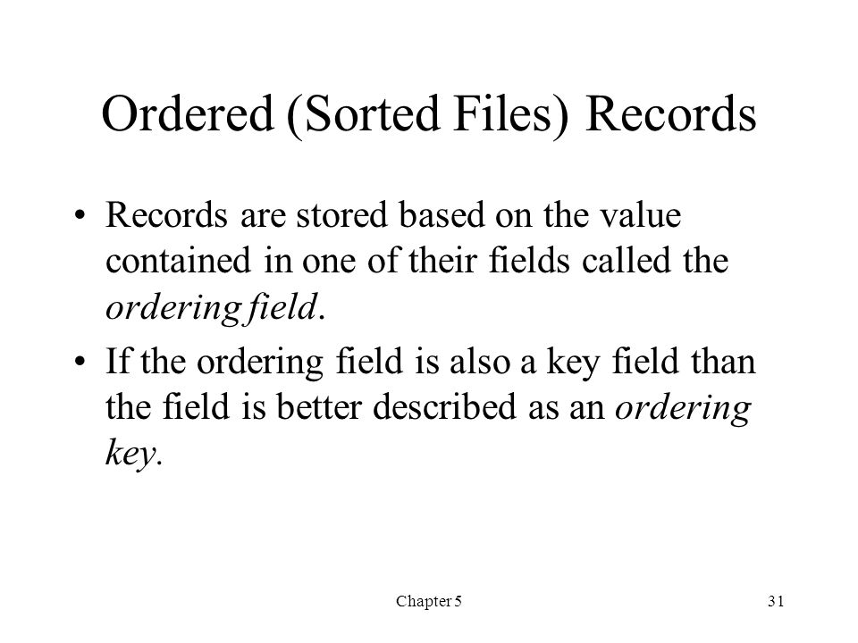 Ordered (Sorted Files) Records