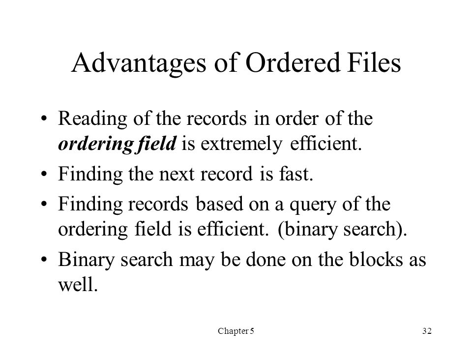 Advantages of Ordered Files
