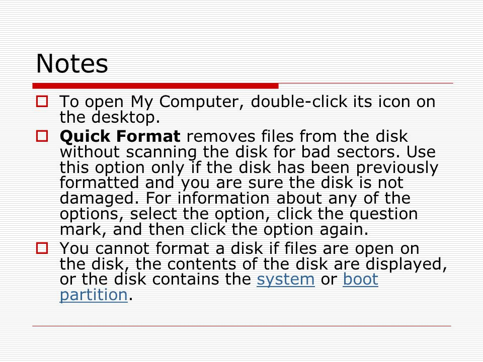 Notes To open My Computer, double-click its icon on the desktop.