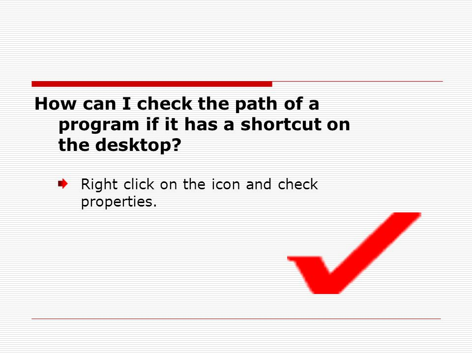 How can I check the path of a program if it has a shortcut on the desktop